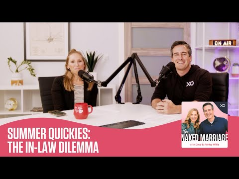 Summer Quickies: The In-Law Dilemma  The Naked Marriage Podcast  Dave and Ashley Willis