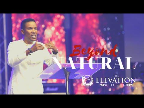 Beyond Natural - Pastor Godman Akinlabi - The Elevation Church Sunday Service - 6th, JUNE 2021