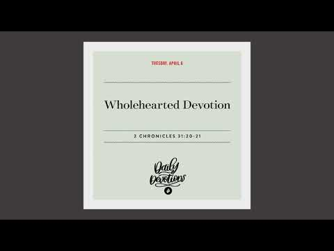 Wholehearted Devotion  Daily Devotional