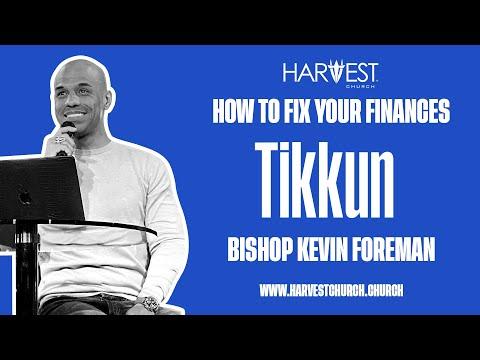 Tikkun - How to Fix Your Finances - Bishop Kevin Foreman