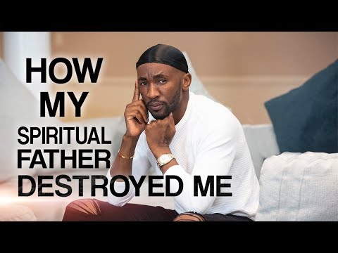 How My Spiritual Father Destroyed Me  Prophet Passion Java