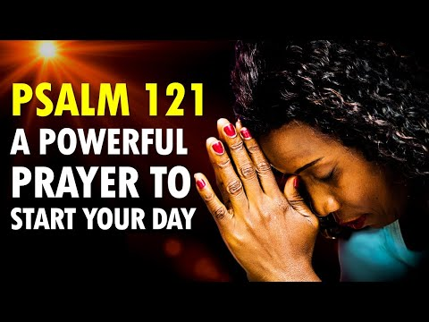 Start Your Day with Powerful Prayers from Psalm 121