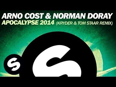 Arno Cost & Norman Doray - Apocalypse 2014 (Kryder & Tom Staar Remix) - UCpDJl2EmP7Oh90Vylx0dZtA