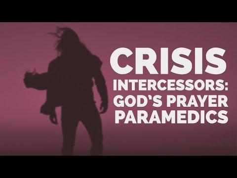 Crisis Intercessors: God's Prayer Paramedics