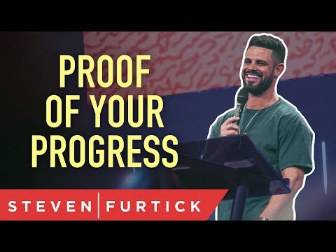 Proof of Your Progress  Pastor Steven Furtick