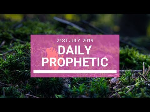 Daily Prophetic 21 July Word 5