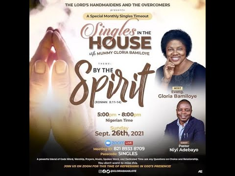 Singles in the House with Mummy Gloria Bamiloye - BY MY SPIRIT  September 2021