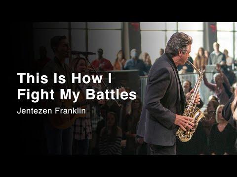 This Is How I Fight My Battles  Jentezen Franklin