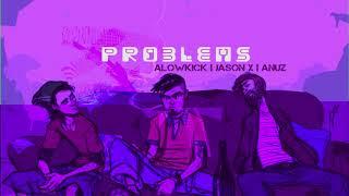 PROBLEMS - Alowkick . Jason X . Anuz   Bangla Rap  - alowkick , Devotional