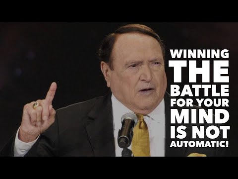 WINNING THE BATTLE FOR YOUR MIND IS NOT AUTOMATIC!