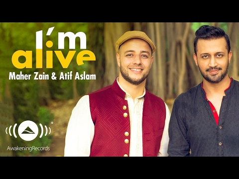I'M ALIVE LYRICS - Atif Aslam | Maher Zain (Ilahi Maula)