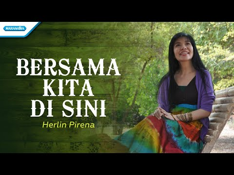 Herlin Pirena - Bersama Kita di Sini - (with lyric)
