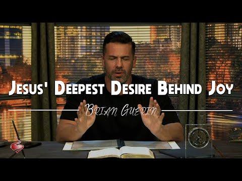 Brian Guerin // Jesus' Deepest Desire Behind Joy