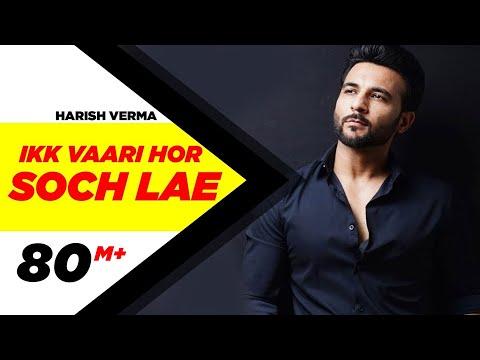 Ikk Vaari Hor Soch Lae Lyrics - Harish Verma   Jaani   B Praak