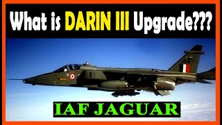What is DARIN III Upgradation of IAF's Jaguar Aircraft