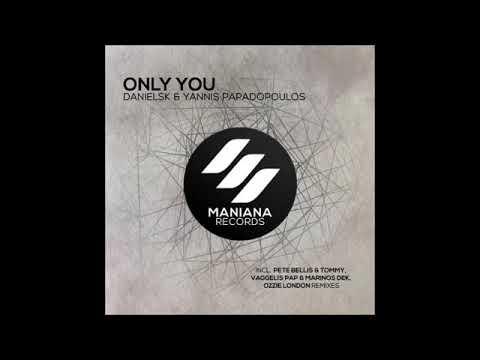 DanielSK, Yiannis Papadopoulos - Only You (Vaggelis Pap & Marinos Dek Remix) - UCu0Xy7nAMDGOUznPgYnhRMQ