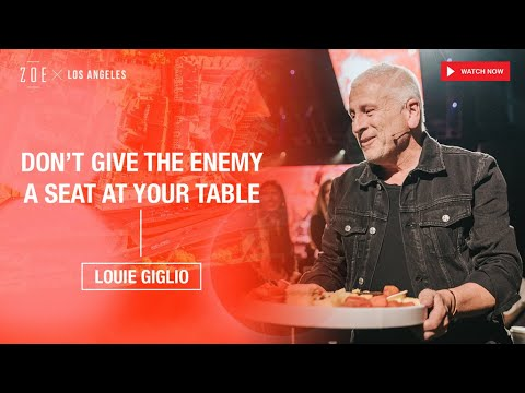 Don't Give the Enemy a Seat at Your Table  Louie Giglio