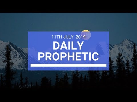 Daily Prophetic 11 July Word 2