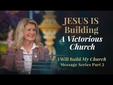 I Will Build My Church, Part 2: Jesus Is Building A Victorious Church  Cathy Duplantis