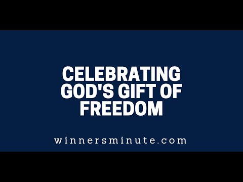 Celebrating God's Gift of Freedom  The Winner's Minute With Mac Hammond