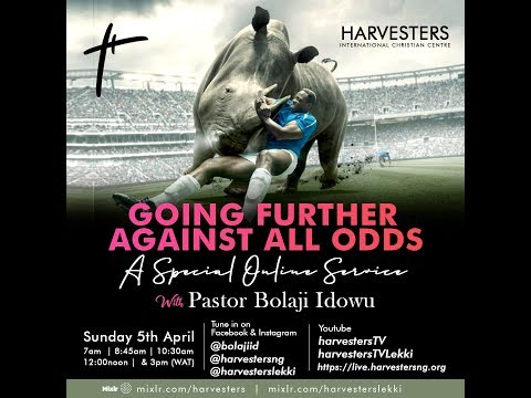 Going Further Against All odds  Pst Bolaji Idowu  Sunday 5th April, 2020