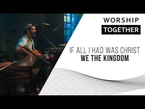If All I Had Was Christ // We The Kingdom // New Song Cafe