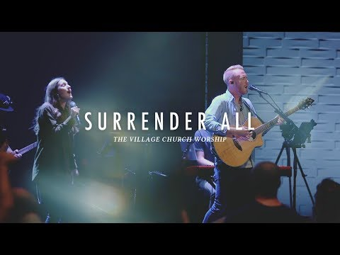 The Village Church  Surrender all