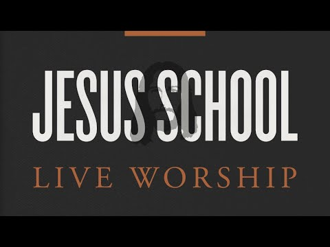 Jesus School Live Worship  November 21st, 2019