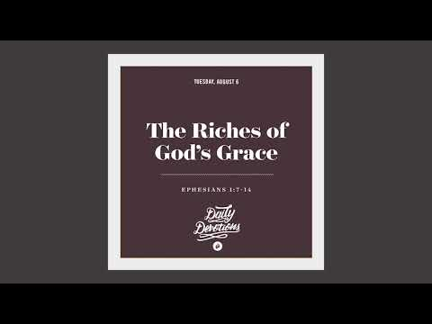 The Riches of Gods Grace - Daily Devotion