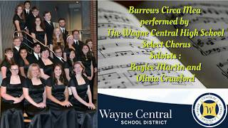 Circa Mea by The Wayne Central High School Select Chorus, first solo is my daughter Baylee