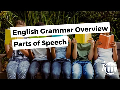English Grammar Overview - Parts of Speech - Overview