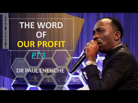 THE WORD OF OUR PROFIT (3) - DR. PAUL ENENCHE