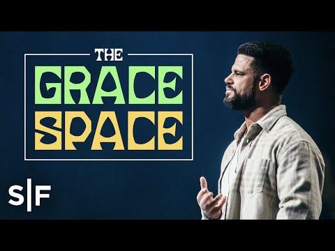 The Grace Space  Steven Furtick