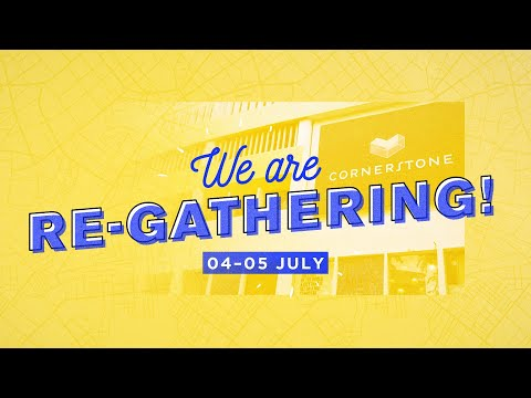 We are re-gathering!  Cornerstone Community Church