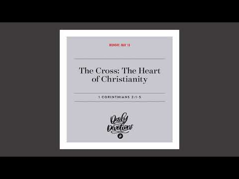 The Cross: The Heart of Christianity - Daily Devotional