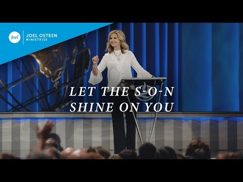 Let the S-O-N Shine On You  Victoria Osteen