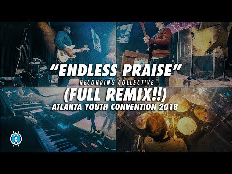 Endless Praise (Full Remix!!) // Recording Collective // Atlanta Youth Convention 2018