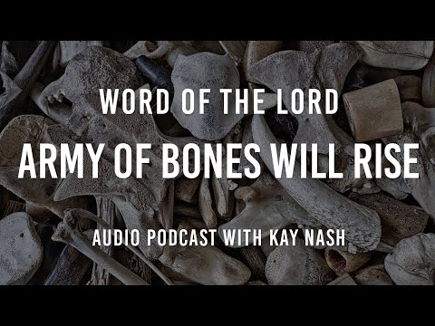 Prophetic Word-Army of Bones will Rise!