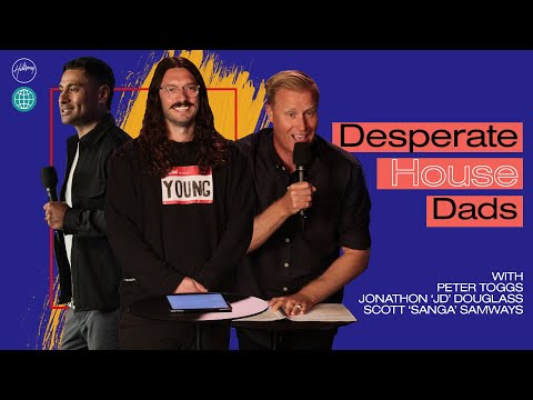 Desperate House Dads  Peter Toggs, JD & Sanga  Hillsong Church Online