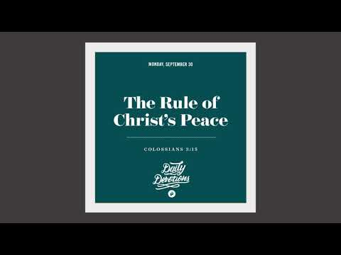 The Rule of Christs Peace - Daily Devotion