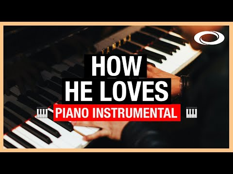 How He Loves - Piano Instrumental