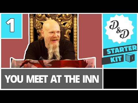 Starter Kit - D&D Edition | Episode 1: You Meet at the Inn - UCaBf1a-dpIsw8OxqH4ki2Kg