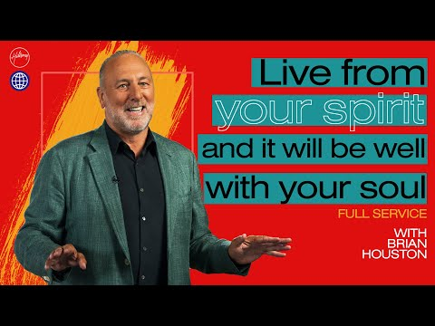 Live From Your Spirit And It Will Be Well With Your Soul  Brian Houston  Hillsong Church Online