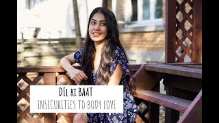 How I got rid of my insecurities and my journey to body love | Dil ki baat - Hindi (first video)