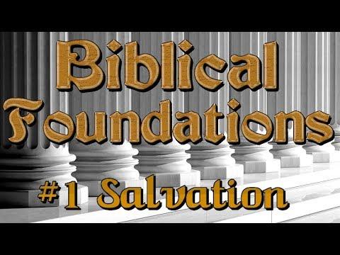 Biblical Foundations Class:  #1 Salvation