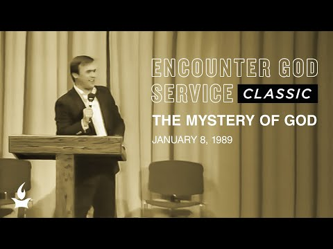 The Mystery Of God  Encounter God Classic  Mike Bickle  IHOPKC