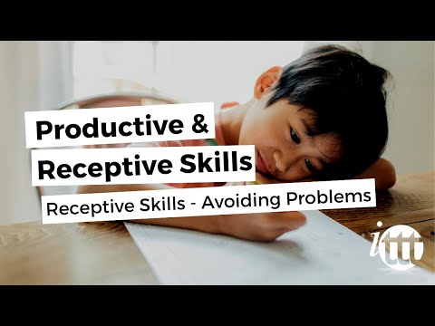 Productive and Receptive Skills in the ESL Classroom - Receptive Skills - Avoiding Problems