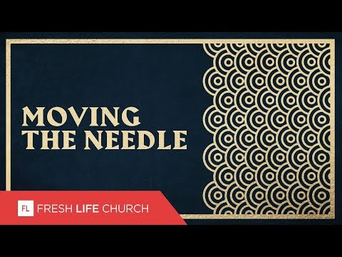 Moving The Needle :: Compass Rose (Pt. 1)  Pastor Levi Lusko