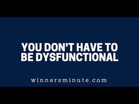 You Don't Have to Be Dysfunctional  The Winner's Minute With Mac Hammond