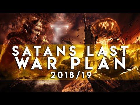 Satan's Final War Plan  The Great Deception  End Time 2018/19